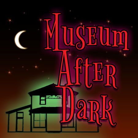 Halloween Museum After Dark on October 27th, 30th and 31st!,