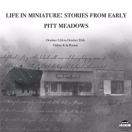 Life in Miniature: Stories from Early Pitt Meadows,