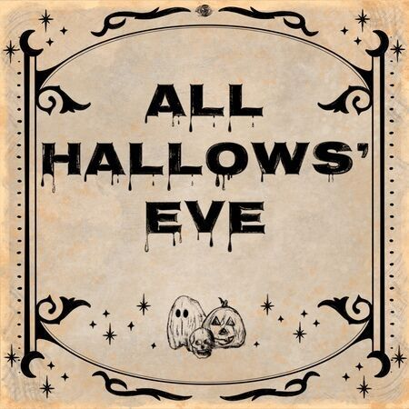 All Hallows Eve,