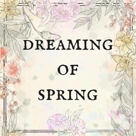 Dreaming of Spring,