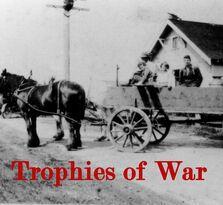 Trophies of War,