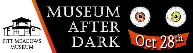 Museum After Dark Pitt Meadows Graphic