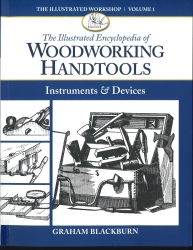 Illustrated Encyclopedia of Woodworking Hand Tools: Instruments & Devices