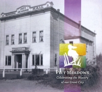 Pitt Meadows Celebrating the History of our Great City